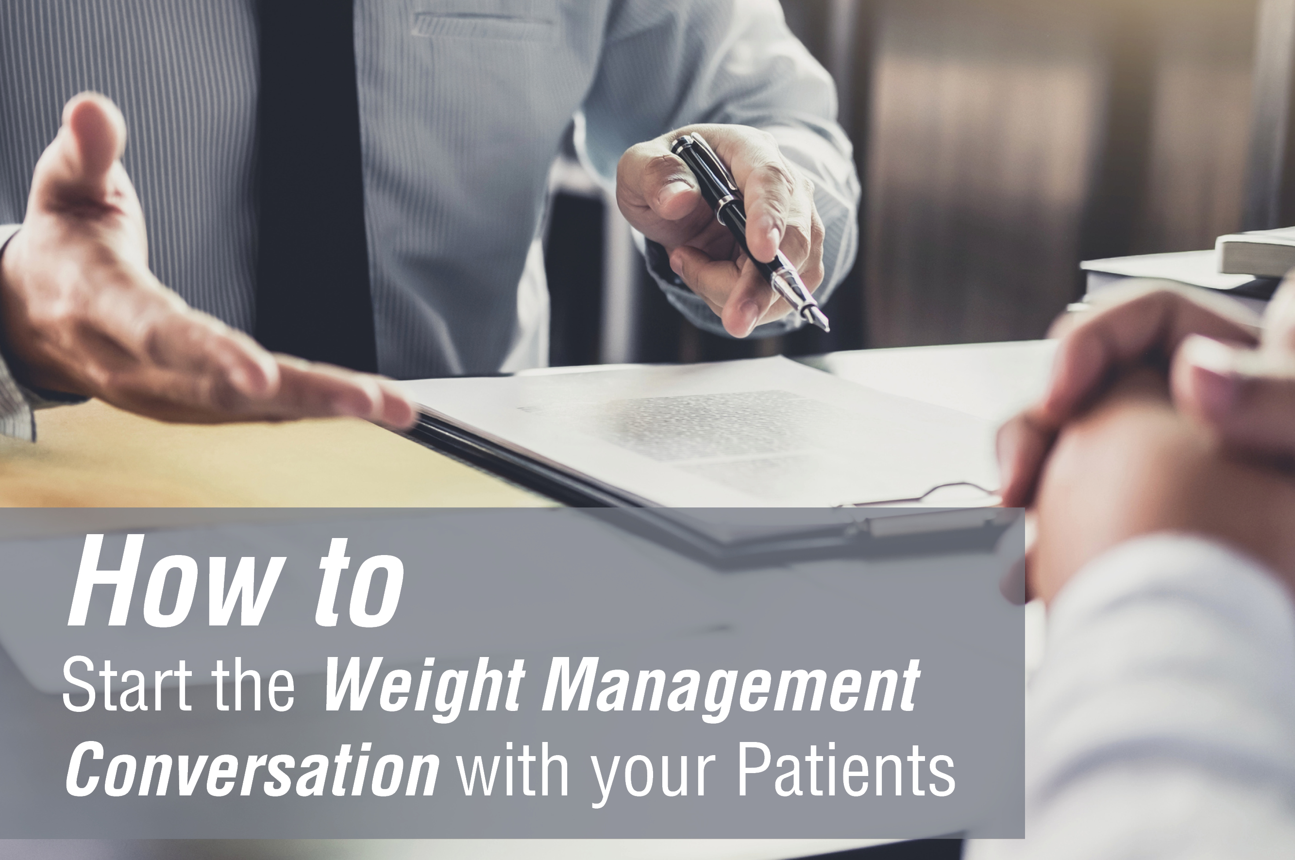 how to start the weight management conversation with your patients