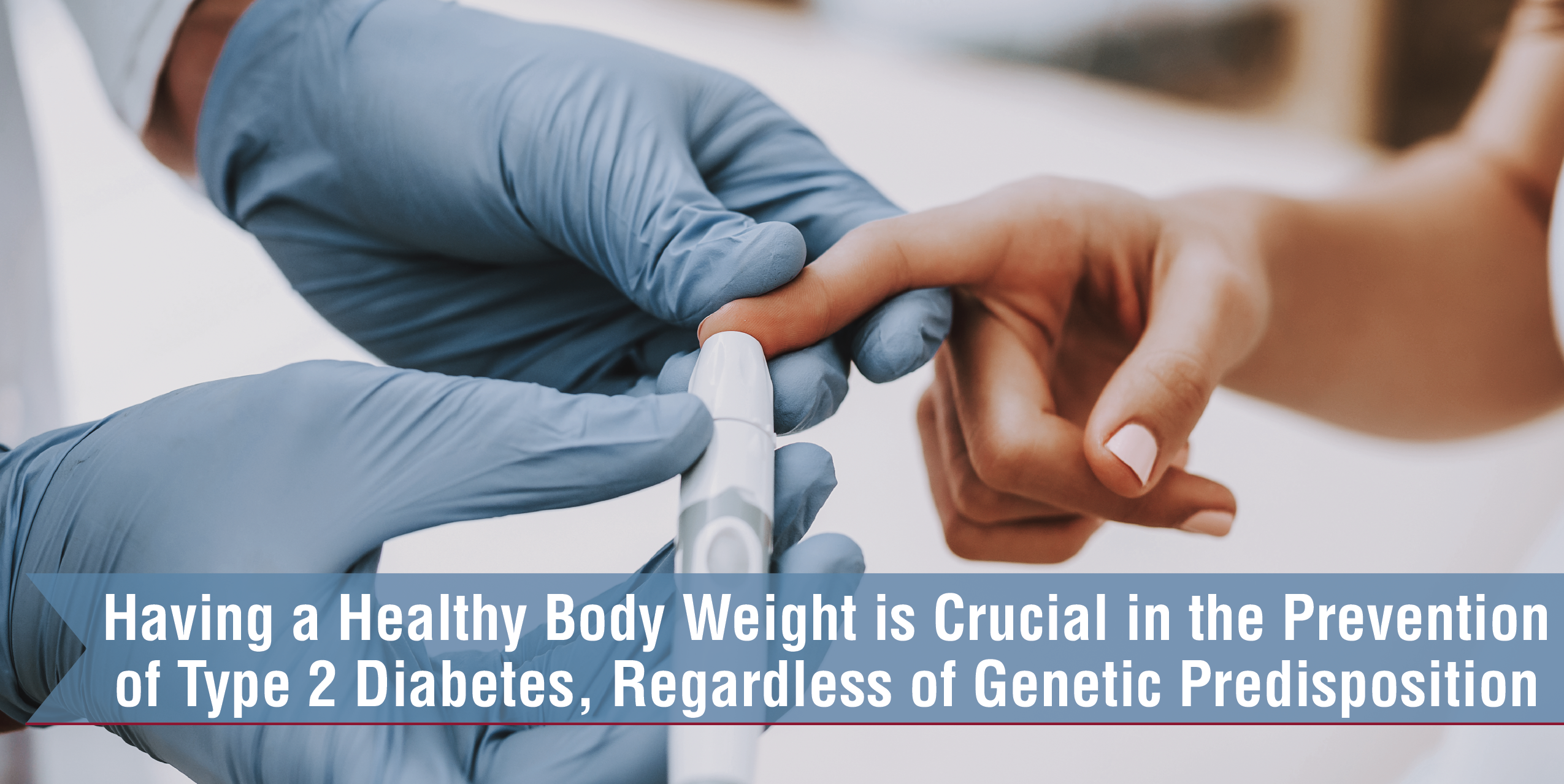 Healthy Body Weight Is Crucial In The Prevention Of Type 2 Diabetes, Regardless Of Genetic Predisposition
