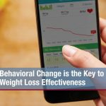 Behavioral Change is the Key to Weight Loss Effectiveness