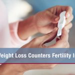 Weight Loss Counters Fertility Issues
