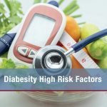 Diabesity High Risk Factors
