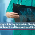 Obesity's Link to Orthopedic and Musculoskeletal Disease