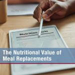 The Nutritional Value of Meal Replacements