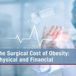 The Surgical Cost of Obesity: Physical and Financial