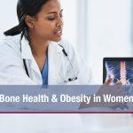Bone Health & Obesity in Women