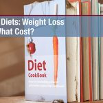 Fad Diets: Weight Loss at What Cost?