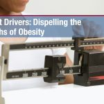Root Drivers: Dispelling the Myths of Obesity